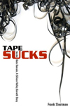 Tape Sucks